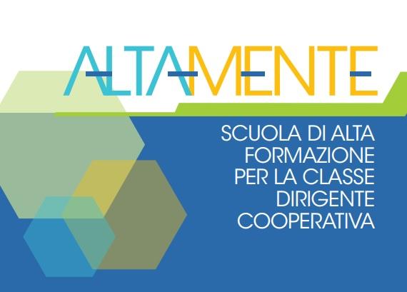Al via ALTAMENTE, la Scuola di Alta Formazione per dirigenti cooperativi