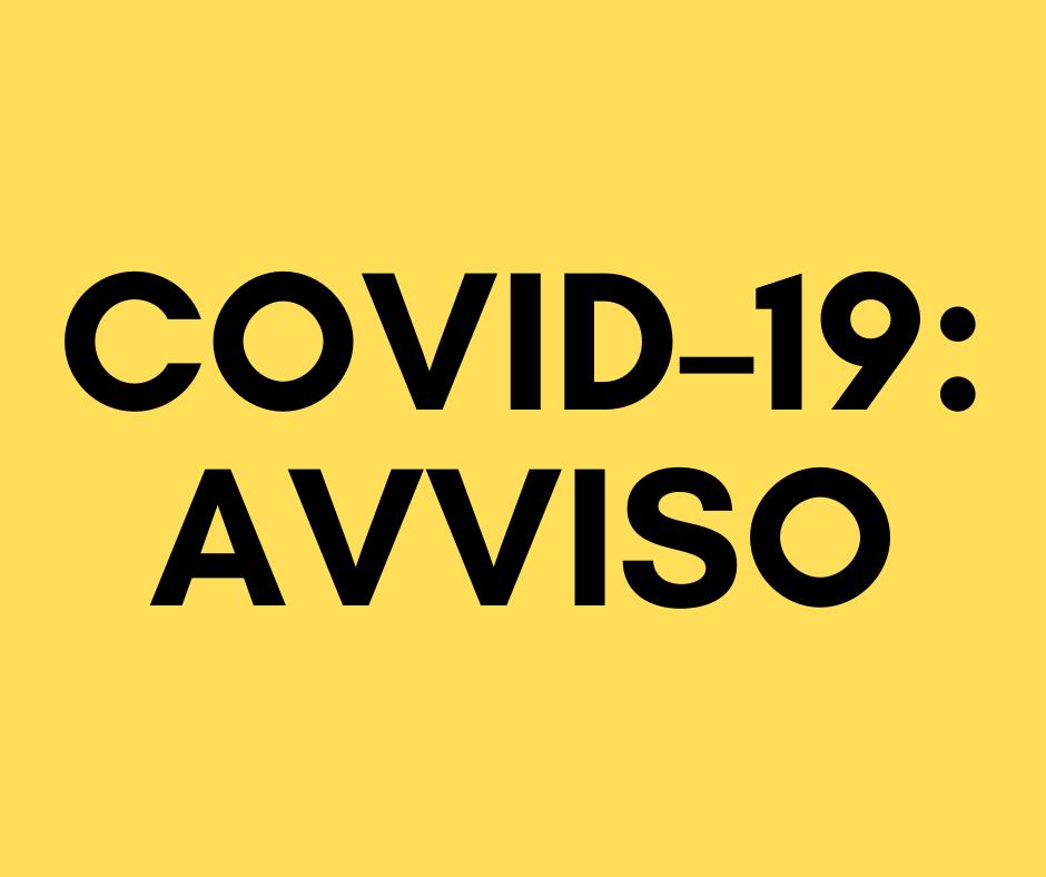 COVID – 19: AVVISO